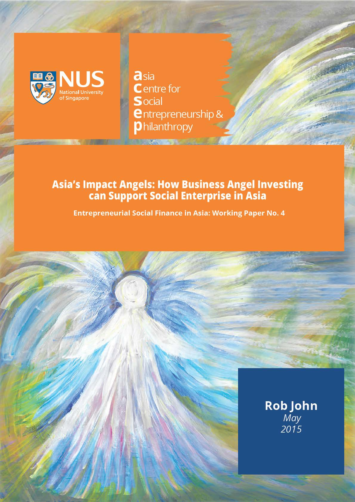 Asia's Impact Angels: How Business Angel Investing can Support Social Enterprise in Asia