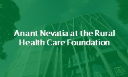 Anant Nevatia at the Rural Health Care Foundation