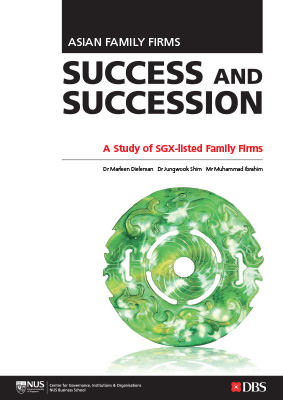 Asian Family Firms: Success and Succession: A Study of SGX-listed Family Firms