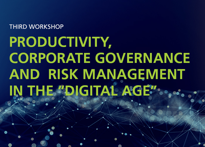 "Third Workshop – Productivity, corporate governance and risk management in the ""Digital age"""