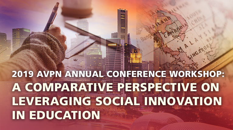 2019 AVPN Annual Conference Workshop: A Comparative Perspective on Leveraging Social Innovation in Education